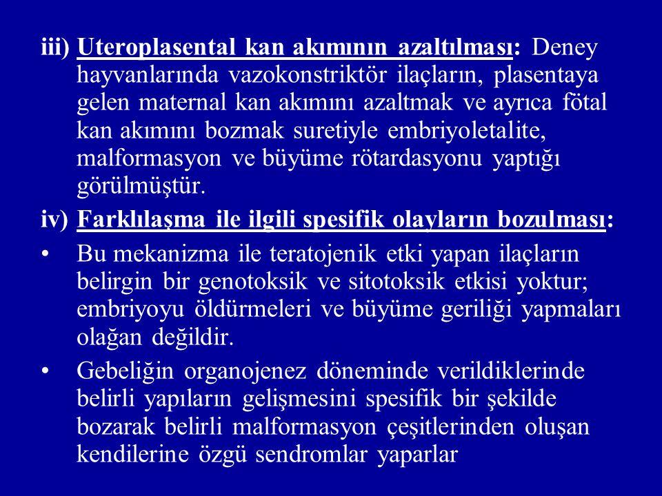 iii)Uteroplasental kan akımının azaltılması: Deney hayvanlarında vazokonstriktör ilaçların, plasentaya gelen maternal kan akımını azaltmak ve ayrıca f