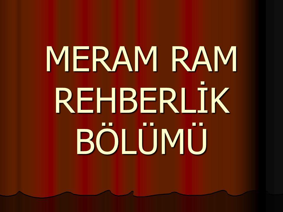 MERAM RAM REHBERLİK BÖLÜMÜ