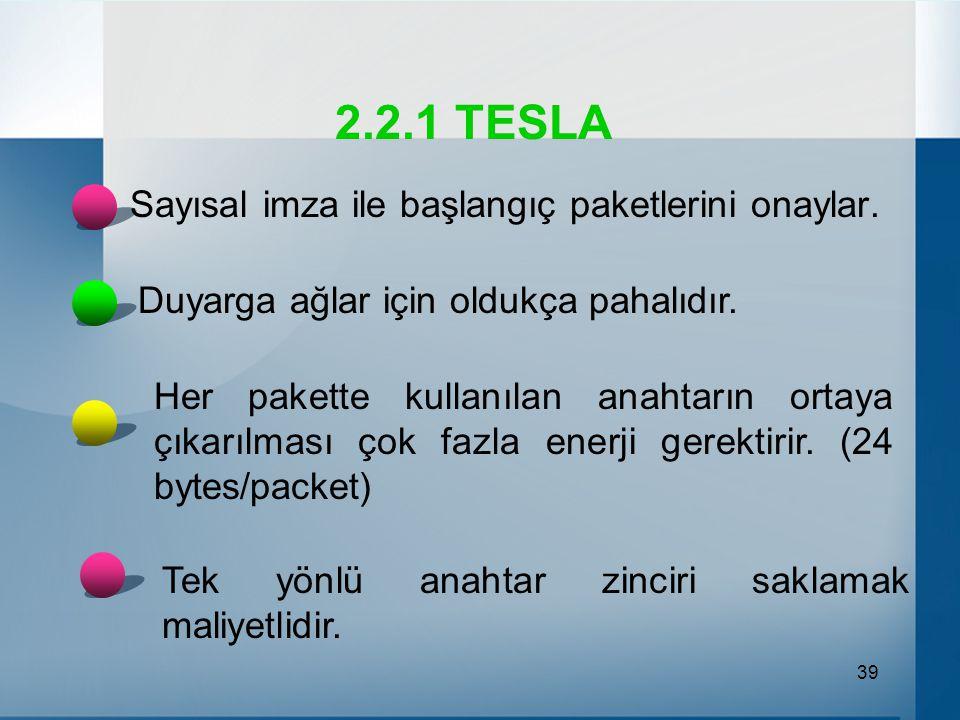 39 2.2.1 TESLA Duyarga ağlar için oldukça pahalıdır.