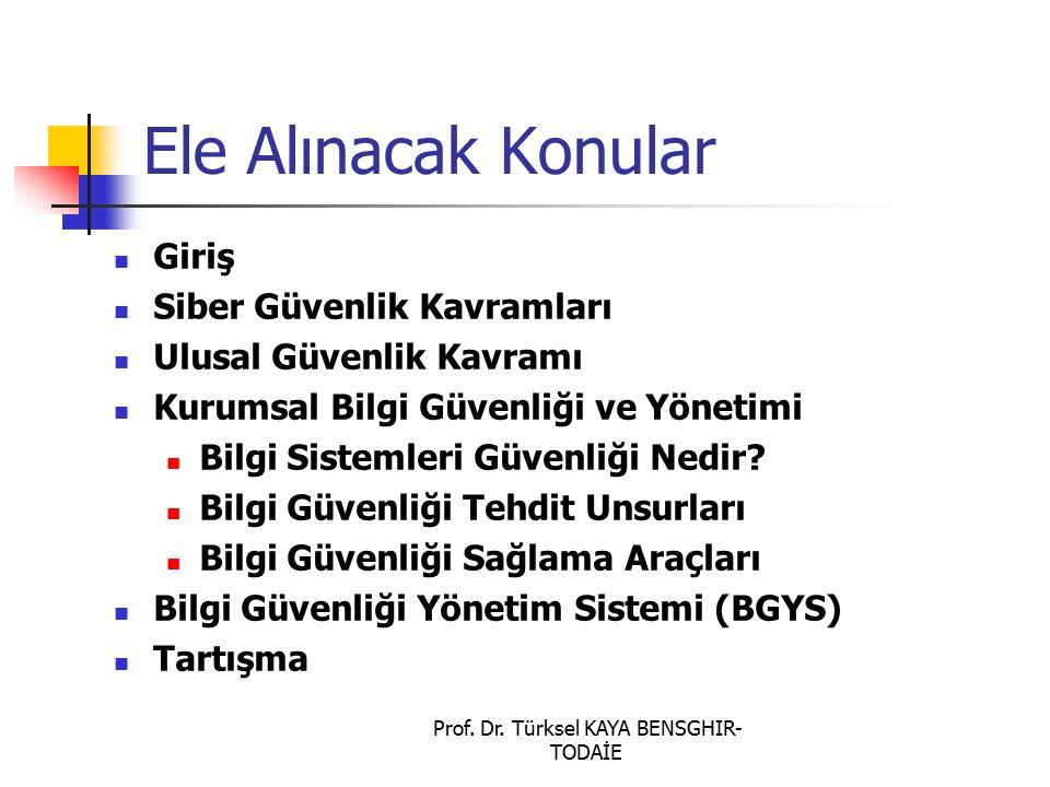 Prof.Dr. Türksel KAYA BENSGHIR- TODAİE CISO-bilgi Güvenlik yöneticisi kime rapor sunmaktadır.