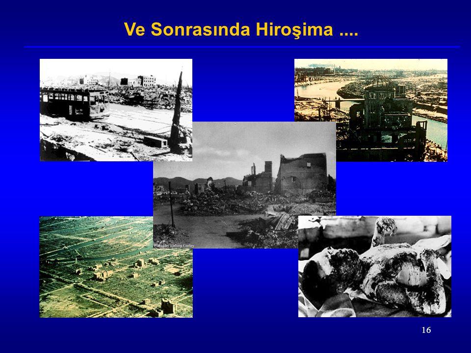 16 Ve Sonrasında Hiroşima....