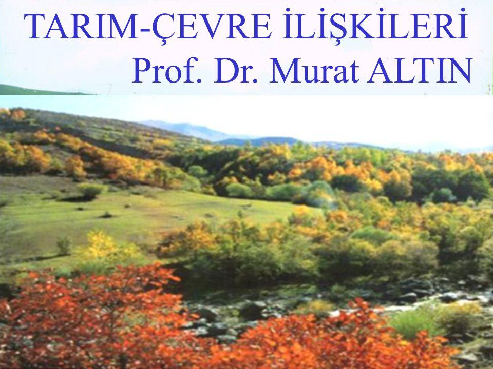 TARIM-ÇEVRE İLİŞKİLERİ Prof. Dr. Murat ALTIN pROPIN