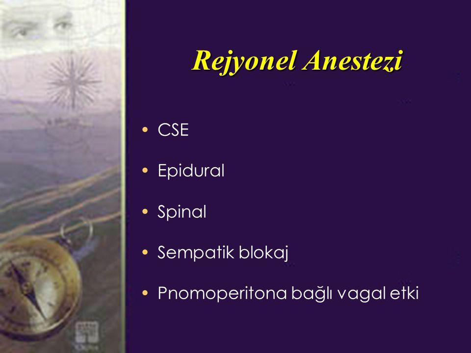 Rejyonel Anestezi CSE Epidural Spinal Sempatik blokaj Pnomoperitona bağlı vagal etki
