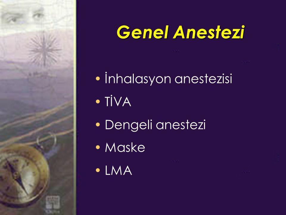 Genel Anestezi İnhalasyon anestezisi TİVA Dengeli anestezi Maske LMA