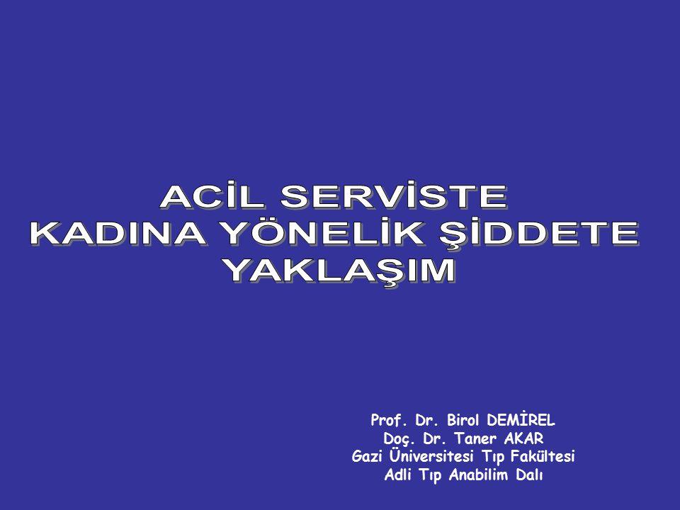 Prof. Dr. Birol DEMİREL Doç. Dr. Taner AKAR Gazi Üniversitesi Tıp Fakültesi Adli Tıp Anabilim Dalı