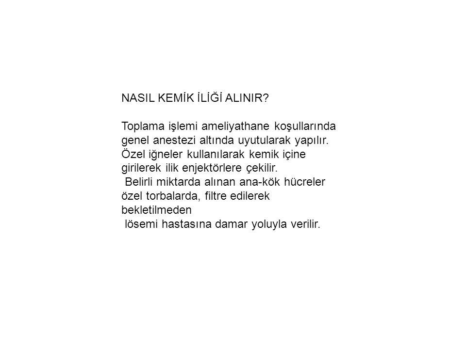 NASIL KEMİK İLİĞİ ALINIR.