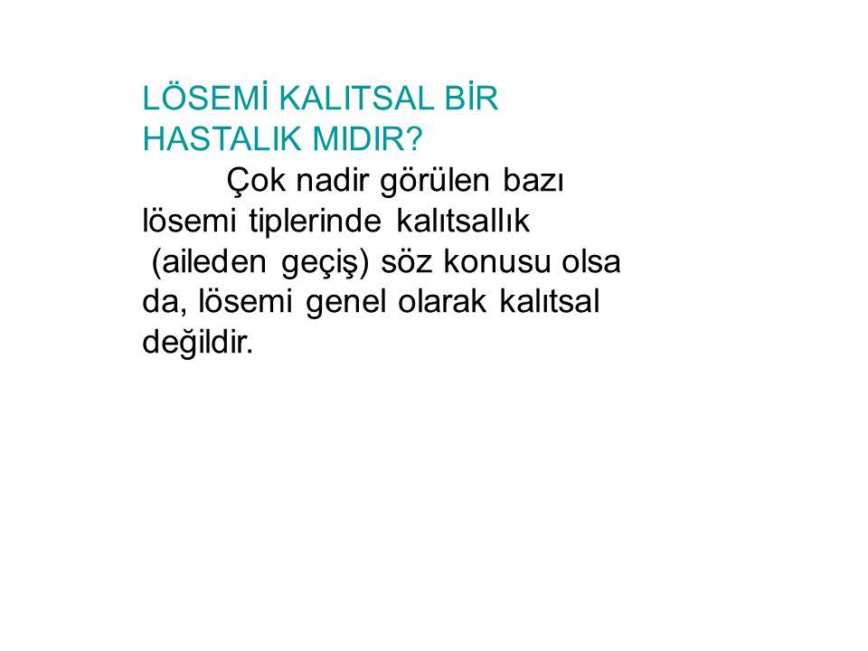 LÖSEMİ KALITSAL BİR HASTALIK MIDIR.