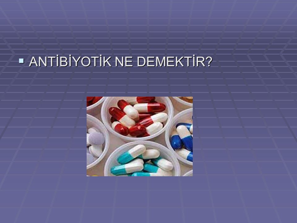Antibiyotikler neden etkisiz kalıyorlar.