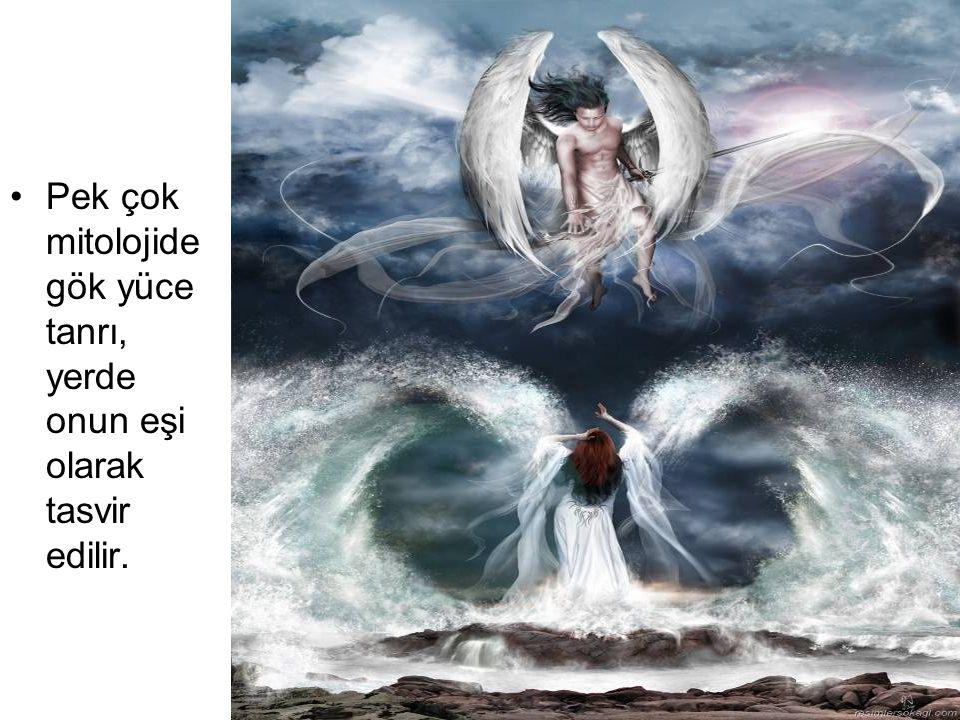 Pek çok mitolojide gök yüce tanrı, yerde onun eşi olarak tasvir edilir.