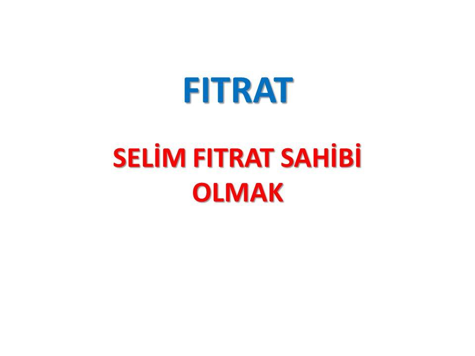 FITRAT SELİM FITRAT SAHİBİ OLMAK