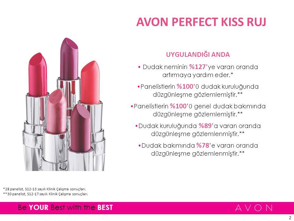 3 Be YOUR Best with the BEST AVON PERFECT KISS RUJ Göz alıcı 24 renk ile daha yumuşak, daha pürüzsüz görünümlü dudaklar elde edin.