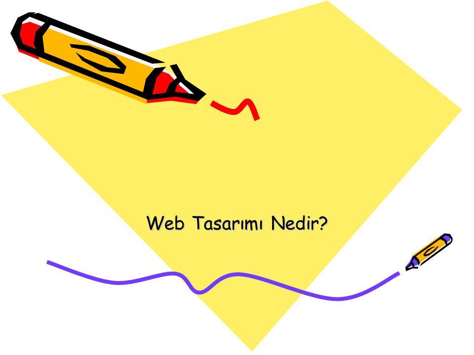 Web Tasarımı Bazılarına göre içeriğin oluşturulması ve organize edilmesidir.