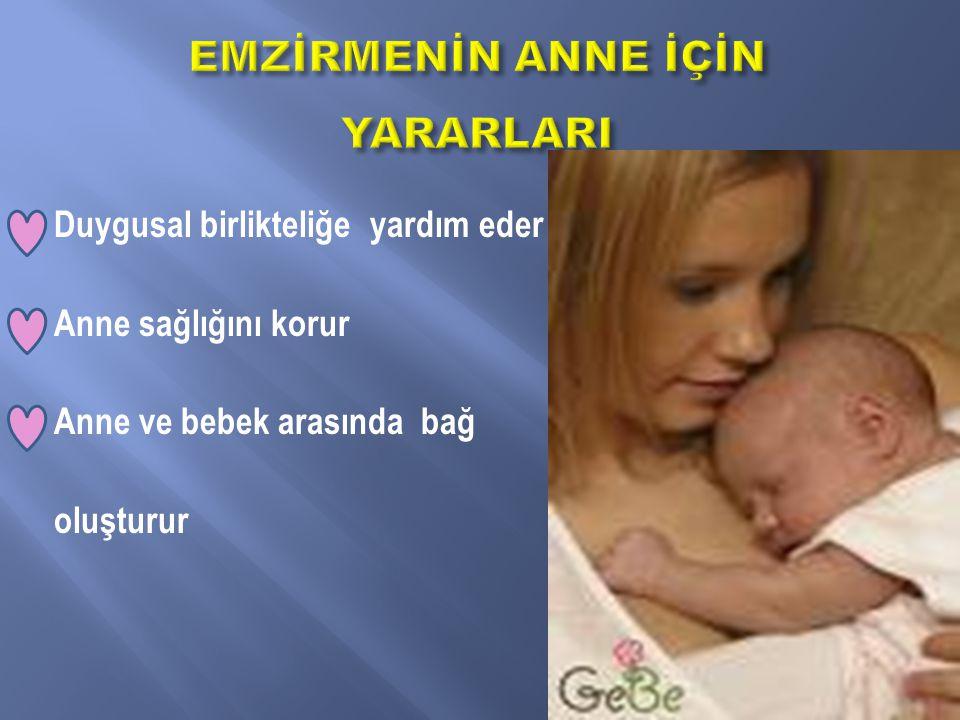 Duygusal birlikteliğe yardım eder Anne sağlığını korur Anne ve bebek arasında bağ oluşturur