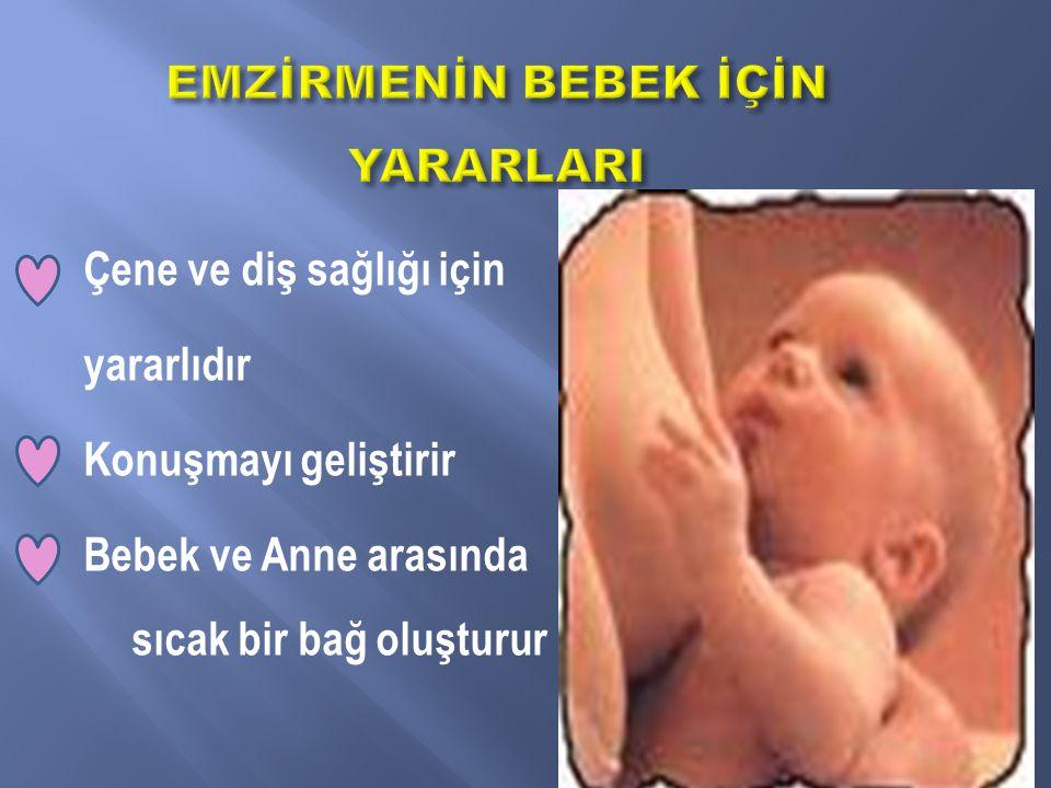 Çene ve diş sağlığı için yararlıdır Konuşmayı geliştirir Bebek ve Anne arasında sıcak bir bağ oluşturur