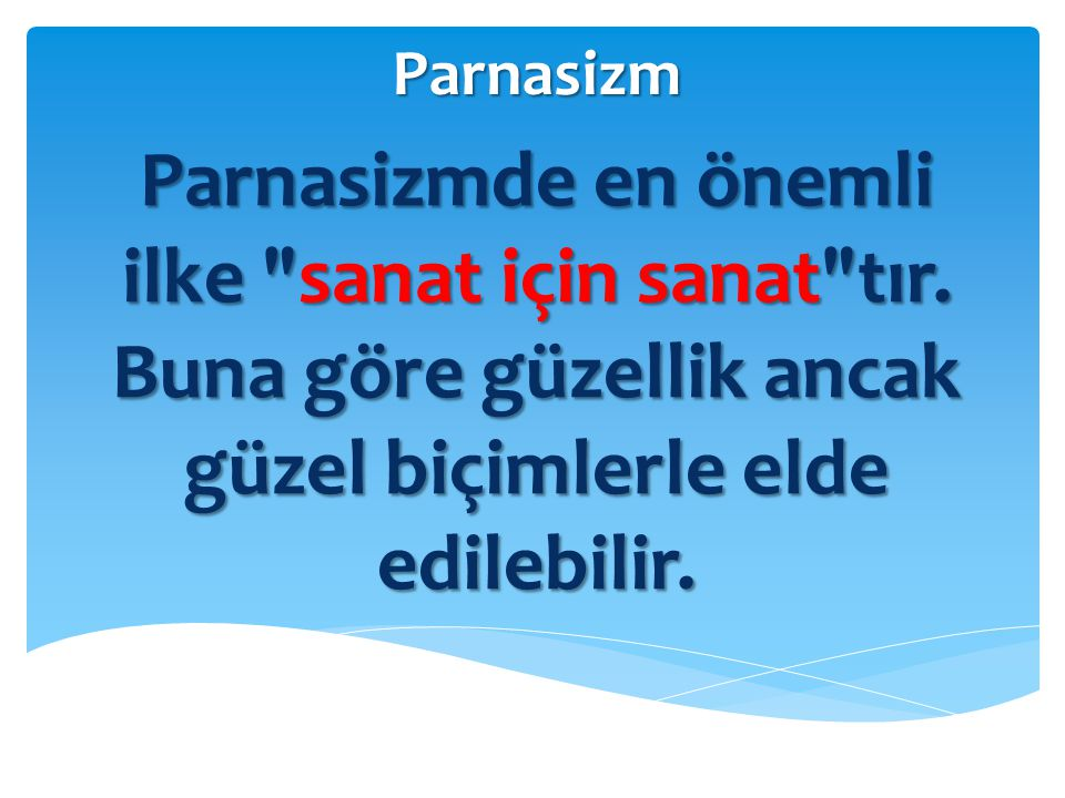 Parnasizm Parnasizmde en önemli ilke