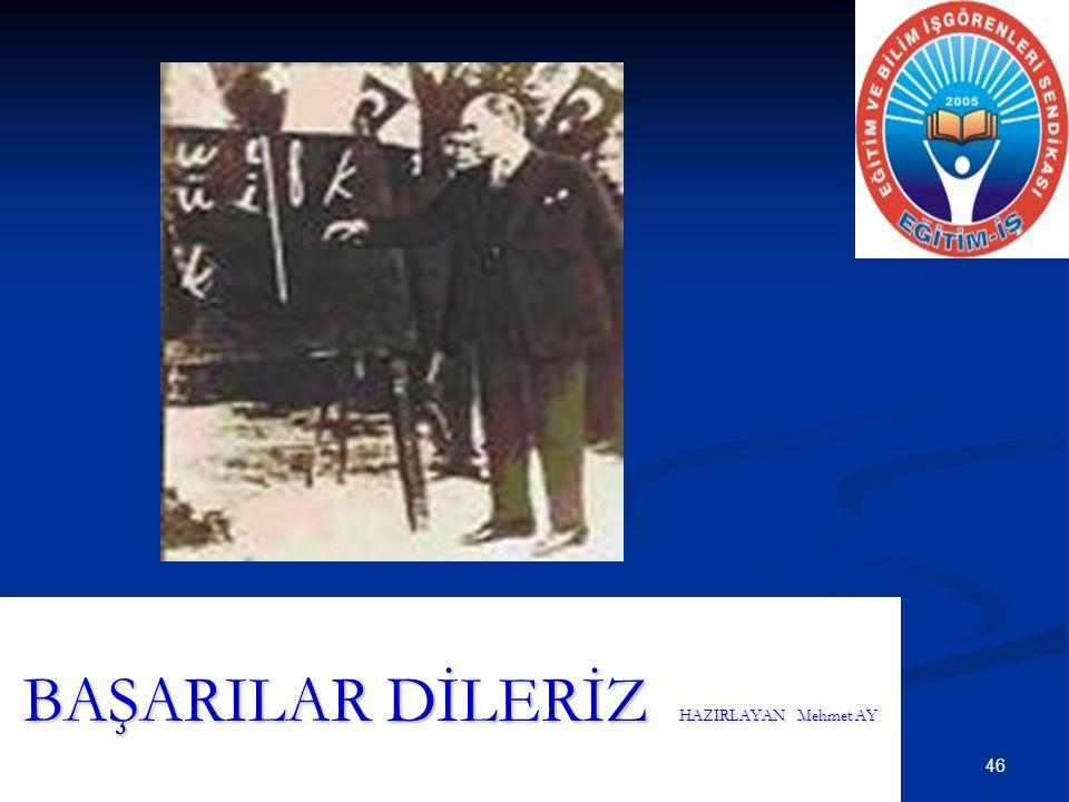 BAŞARILAR DİLERİZ HAZIRLAYAN Mehmet AY 46
