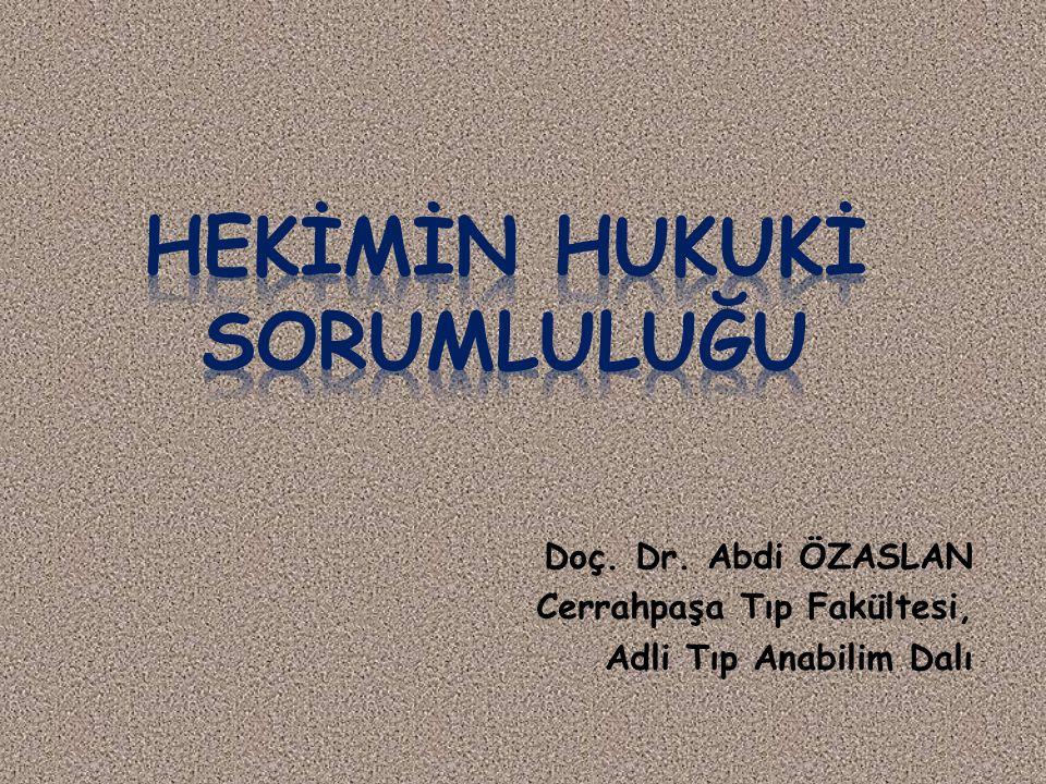 Doç. Dr. Abdi ÖZASLAN Cerrahpaşa Tıp Fakültesi, Adli Tıp Anabilim Dalı