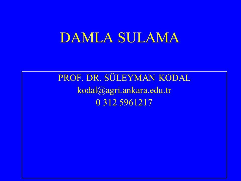 DAMLA SULAMA PROF. DR. SÜLEYMAN KODAL kodal@agri.ankara.edu.tr 0 312 5961217