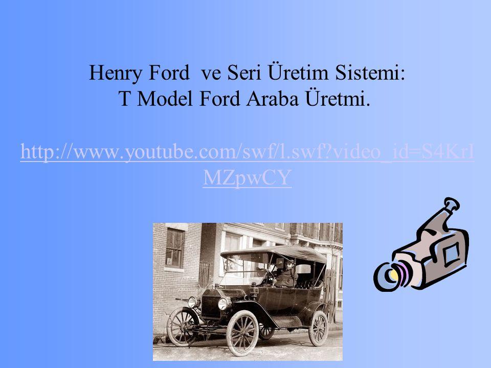 Henry Ford ve Seri Üretim Sistemi: T Model Ford Araba Üretmi.