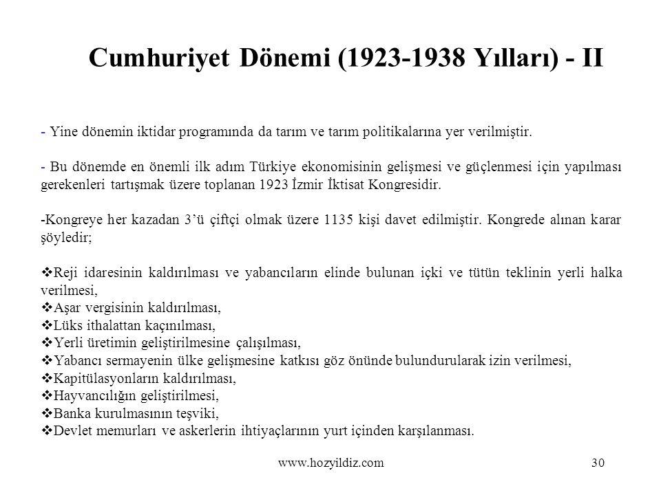Cumhuriyet Dönemi (1923-1938 Yılları) - II - Yine dönemin iktidar programında da tarım ve tarım politikalarına yer verilmiştir. - Bu dönemde en önemli