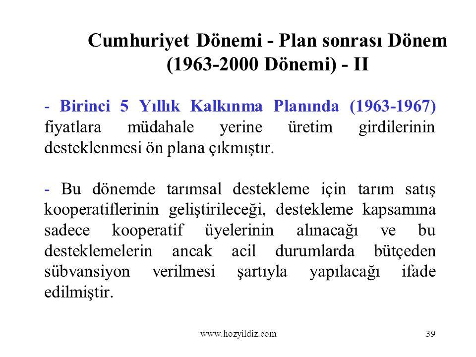 Cumhuriyet Dönemi - Plan sonrası Dönem (1963-2000 Dönemi) - II - Birinci 5 Yıllık Kalkınma Planında (1963-1967) fiyatlara müdahale yerine üretim girdi