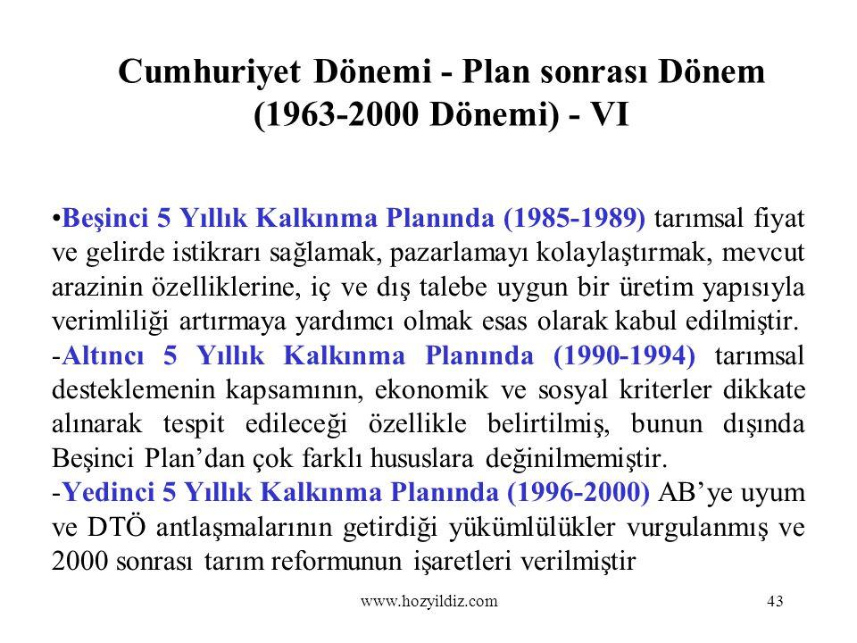Cumhuriyet Dönemi - Plan sonrası Dönem (1963-2000 Dönemi) - VI Beşinci 5 Yıllık Kalkınma Planında (1985-1989) tarımsal fiyat ve gelirde istikrarı sağl