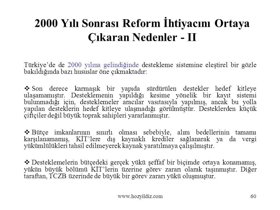 2000 Yılı Sonrası Reform İhtiyacını Ortaya Çıkaran Nedenler - II Türkiye'de de 2000 yılına gelindiğinde destekleme sistemine eleştirel bir gözle bakıl