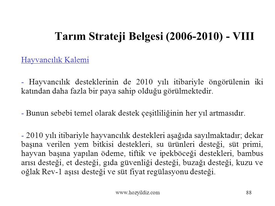 Tarım Strateji Belgesi (2006-2010) - VIII Hayvancılık Kalemi - Hayvancılık desteklerinin de 2010 yılı itibariyle öngörülenin iki katından daha fazla b