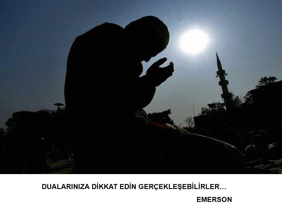 DUALARINIZA DİKKAT EDİN GERÇEKLEŞEBİLİRLER… EMERSON