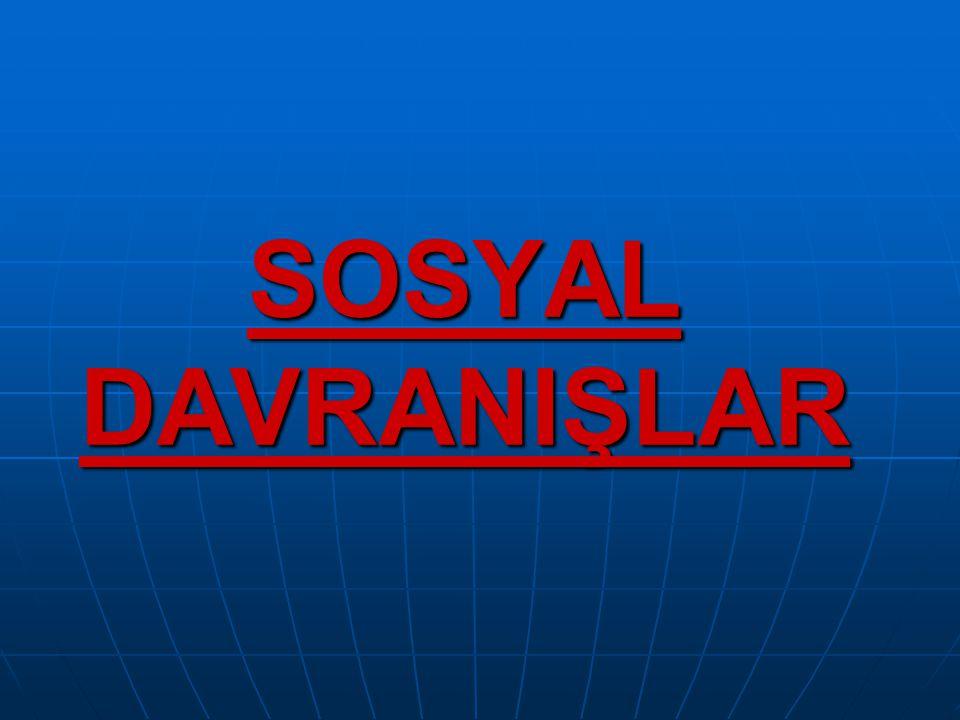 SOSYAL DAVRANIŞLAR