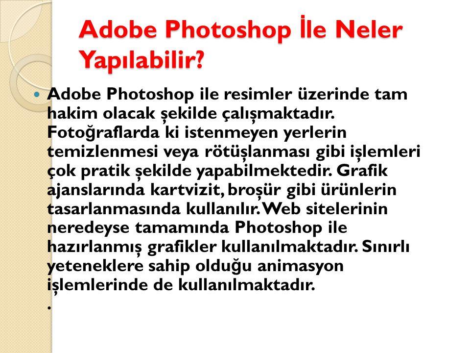 Adobe Photoshop İ le Neler Yapılabilir.