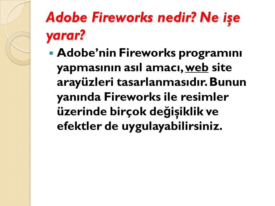 Adobe Fireworks nedir.Ne işe yarar.
