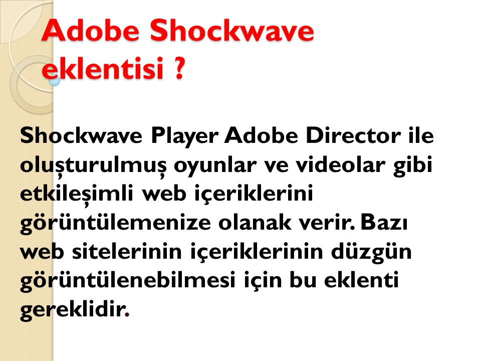 Adobe Shockwave eklentisi .