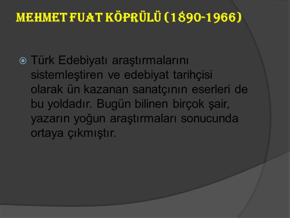 Re ş at Nuri Güntekin (1889-1956)  Bazı eserleri:  Roman: Çalıkuşu, Damga, Yeşil Gece, Yaprak Dökümü, Bir Kadın Düşmanı, Miskinler Tekkesi, Kan Dava
