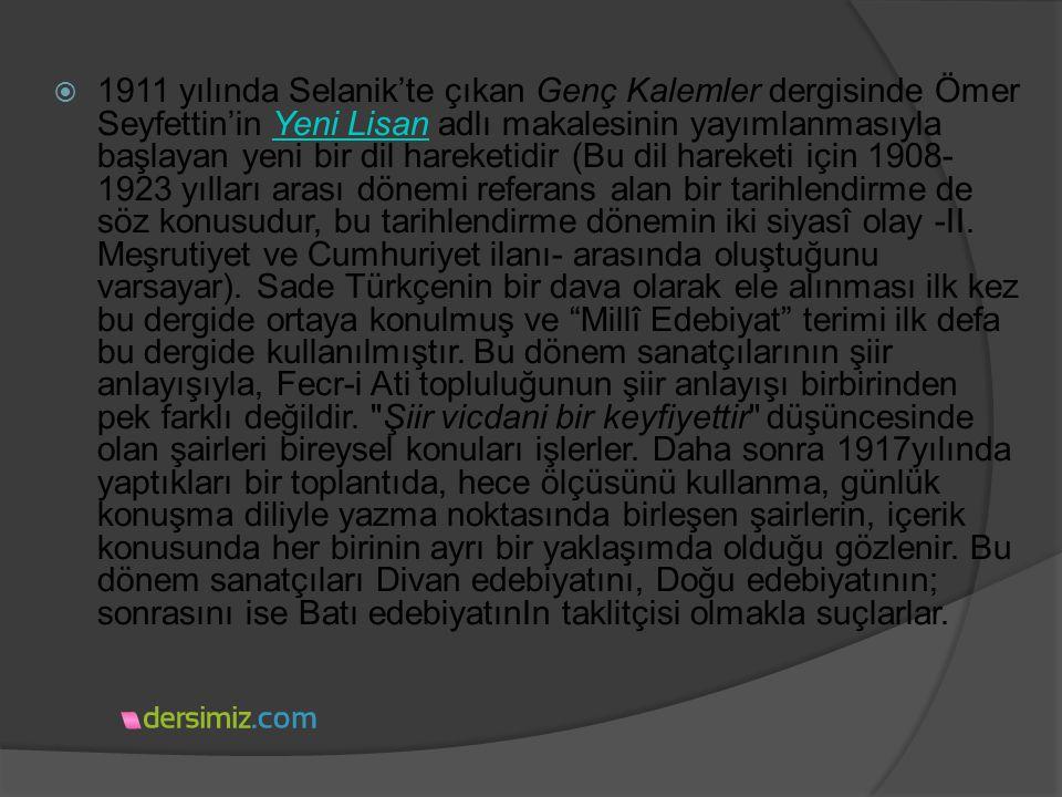  1911 yılında Selanik'te çıkan Genç Kalemler dergisinde Ömer Seyfettin'in Yeni Lisan adlı makalesinin yayımlanmasıyla başlayan yeni bir dil hareketidir (Bu dil hareketi için 1908- 1923 yılları arası dönemi referans alan bir tarihlendirme de söz konusudur, bu tarihlendirme dönemin iki siyasî olay -II.