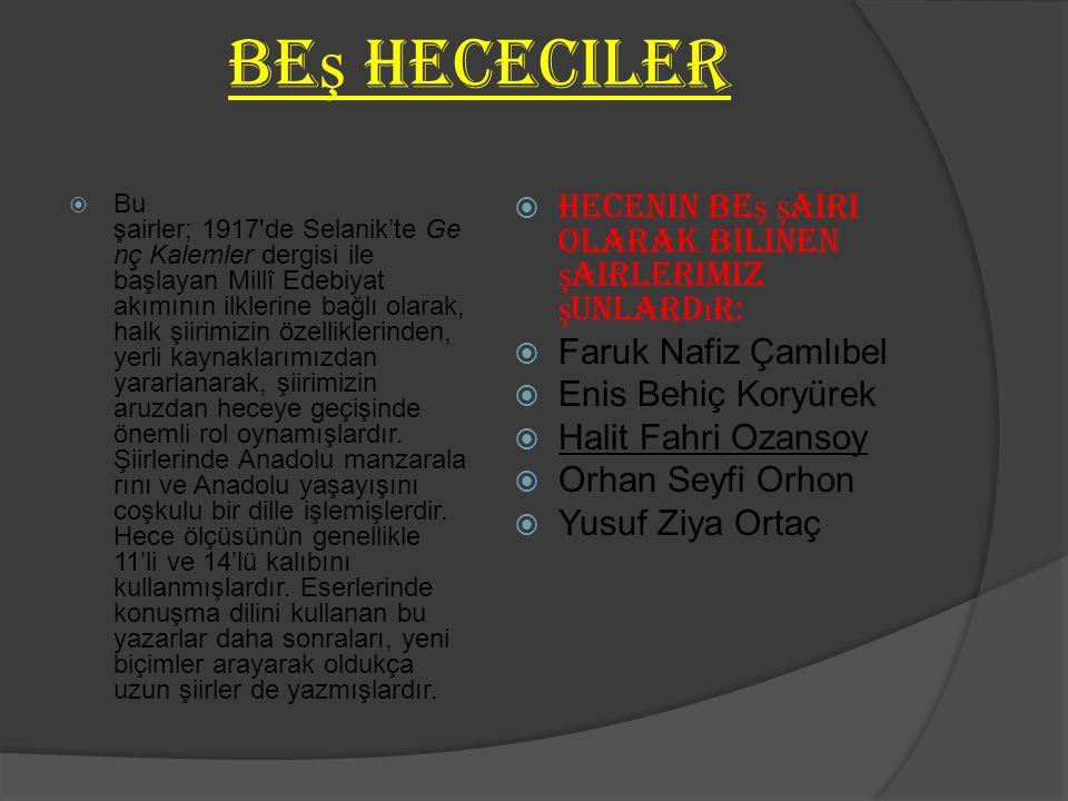 Yahya Kemal Beyatl ı (1884-1958)  Bazı eserleri:  Şiir: Kendi Gök Kubbemiz, Eski Şiirin Rüzgarıyla, Rübailer dersimiz.com  Nesir: Aziz İstanbul, Eğ