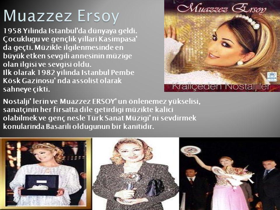 1958 Yilinda Istanbul'da dünyaya geldi. Çocuklugu ve gençlik yillari Kasimpasa' da geçti. Müzikle ilgilenmesinde en büyük etken sevgili annesinin müzi