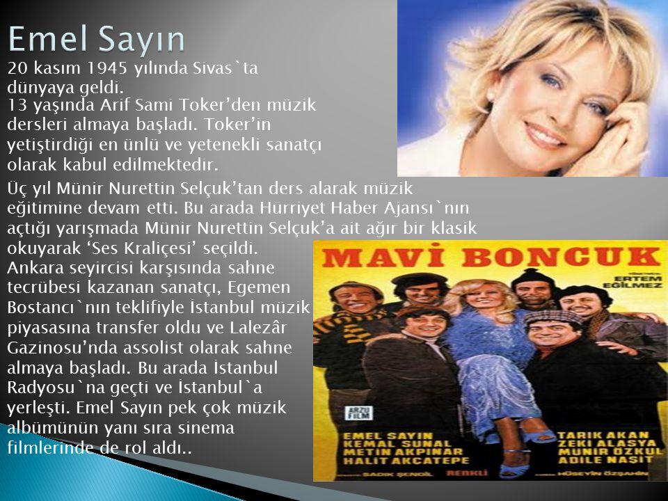 20 kasım 1945 yılında Sivas`ta dünyaya geldi. 13 yaşında Arif Sami Toker'den müzik dersleri almaya başladı. Toker'in yetiştirdiği en ünlü ve yetenekli