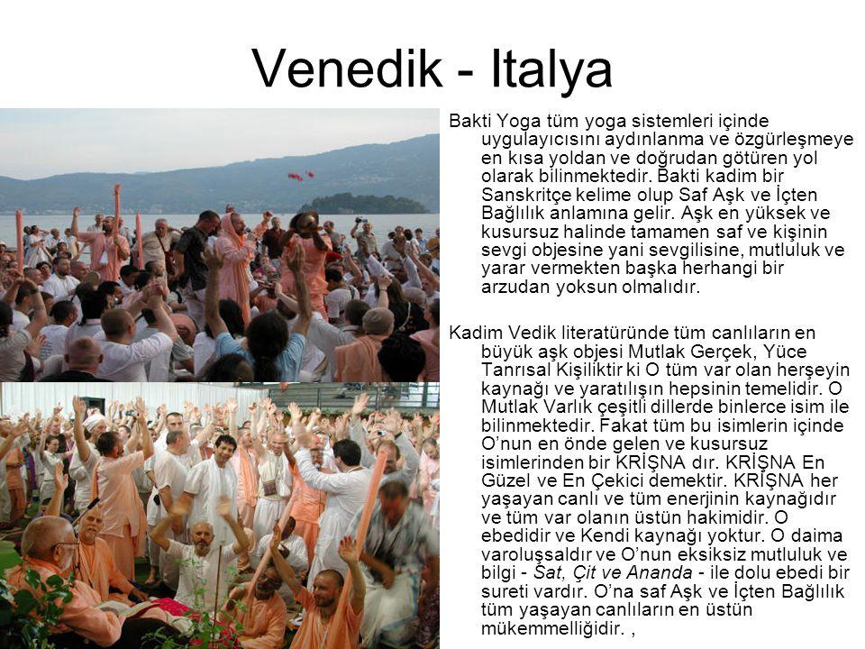 Venedik - Italya Bakti Yoga tüm yoga sistemleri içinde uygulayıcısını aydınlanma ve özgürleşmeye en kısa yoldan ve doğrudan götüren yol olarak bilinmektedir.