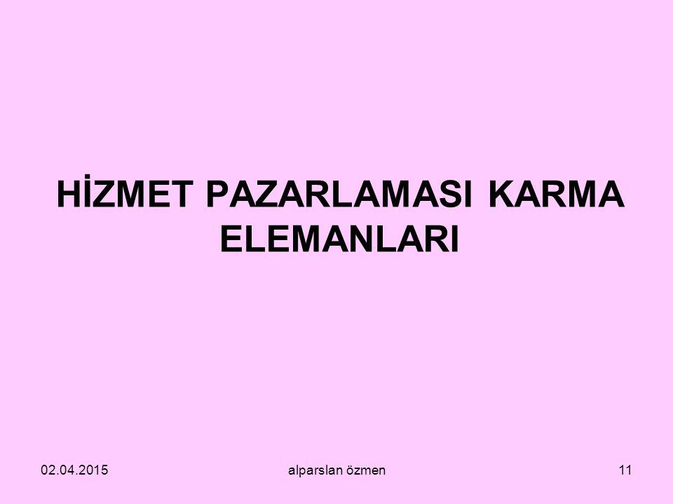 HİZMET PAZARLAMASI KARMA ELEMANLARI 02.04.2015alparslan özmen11