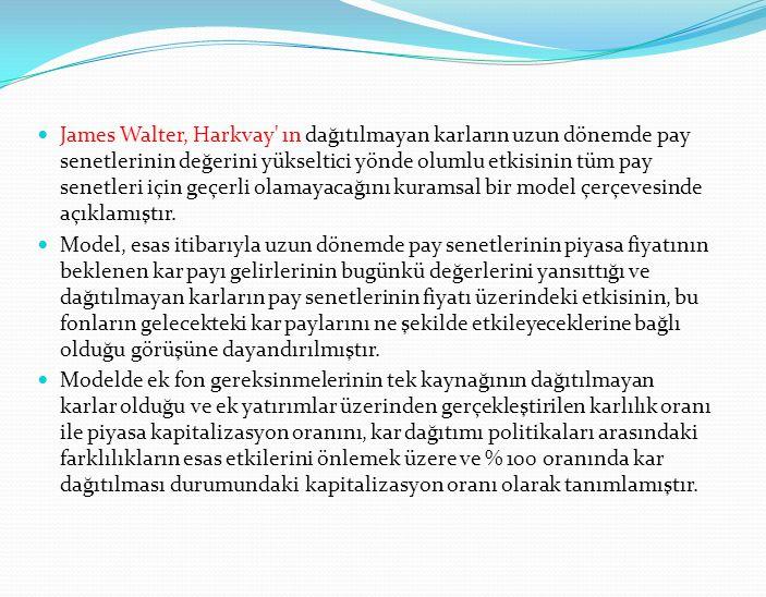 James Walter, Harkvay' ın dağıtılmayan karların uzun dönemde pay senetlerinin değerini yükseltici yönde olumlu etkisinin tüm pay senetleri için geçerl