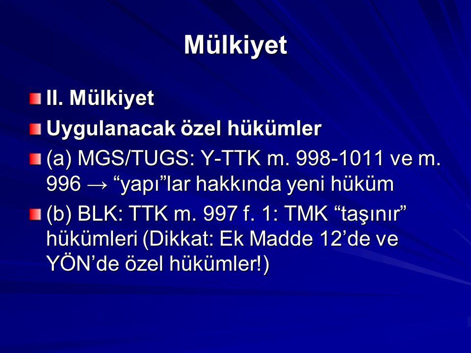 Mülkiyet II.Mülkiyet Uygulanacak özel hükümler (a) MGS/TUGS: Y-TTK m.