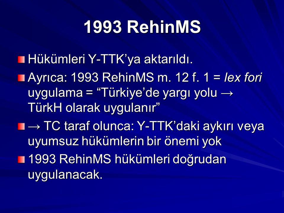 1993 RehinMS Hükümleri Y-TTK'ya aktarıldı.Ayrıca: 1993 RehinMS m.