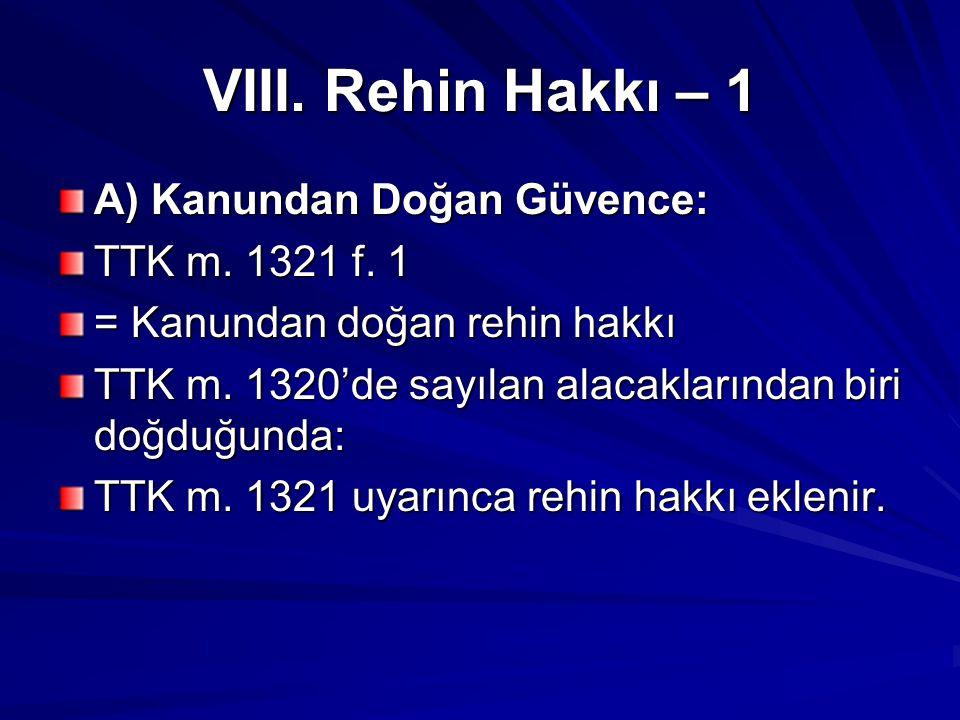VIII.Rehin Hakkı – 1 A) Kanundan Doğan Güvence: TTK m.