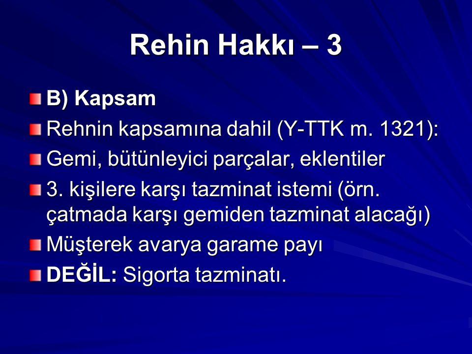 Rehin Hakkı – 3 B) Kapsam Rehnin kapsamına dahil (Y-TTK m.