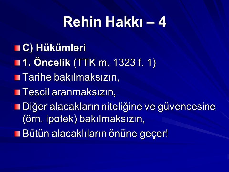 Rehin Hakkı – 4 C) Hükümleri 1.Öncelik (TTK m. 1323 f.