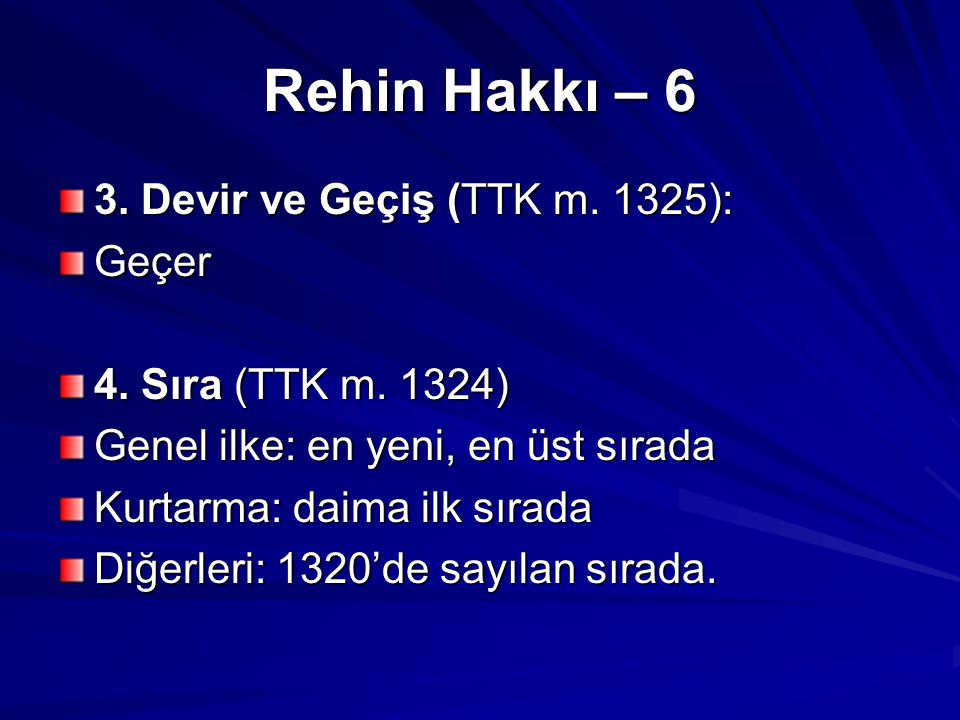 Rehin Hakkı – 6 3.Devir ve Geçiş (TTK m. 1325): Geçer 4.
