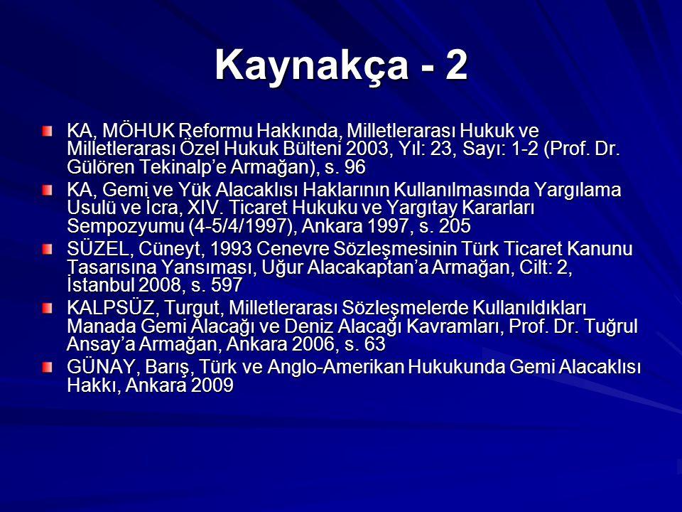 Kaynakça - 2 KA, MÖHUK Reformu Hakkında, Milletlerarası Hukuk ve Milletlerarası Özel Hukuk Bülteni 2003, Yıl: 23, Sayı: 1-2 (Prof.
