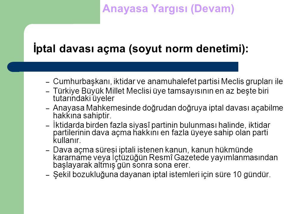 – Cumhurbaşkanı, iktidar ve anamuhalefet partisi Meclis grupları ile – Türkiye Büyük Millet Meclisi üye tamsayısının en az beşte biri tutarındaki üyel