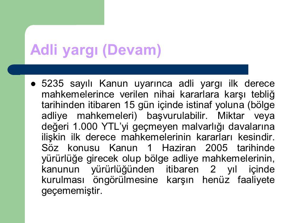 Adli yargı (Devam) 5235 sayılı Kanun uyarınca adli yargı ilk derece mahkemelerince verilen nihai kararlara karşı tebliğ tarihinden itibaren 15 gün içi